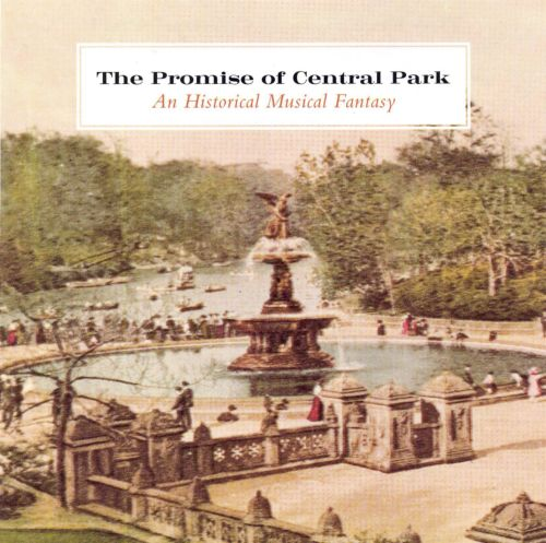 The Promise of Central Park: An Historical Musical Fantasy