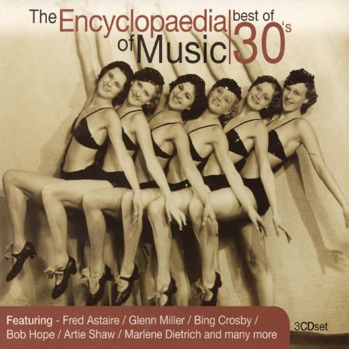 The Encyclopaedia of Music: Best of the 30's