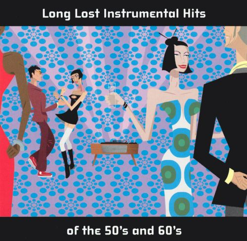 Long Lost Instrumental Hits of the '50s & '60s