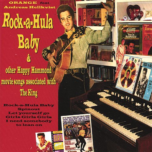 Rock-A-Hula Baby & Other Happy Hammond Movie Songs Associated with the King