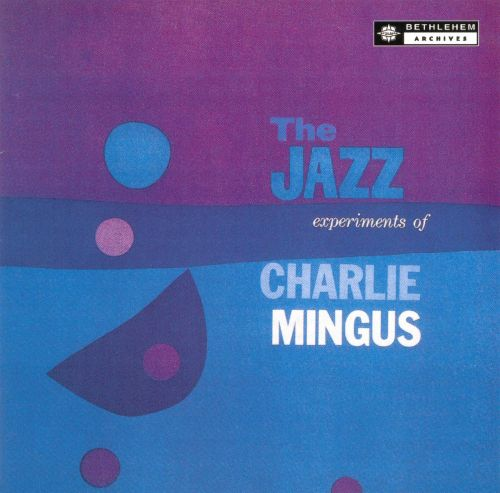 The Jazz Experiments of Charles Mingus