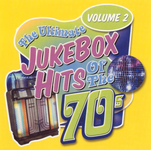 The Ultimate Jukebox Hits of the '70s, Vol. 2