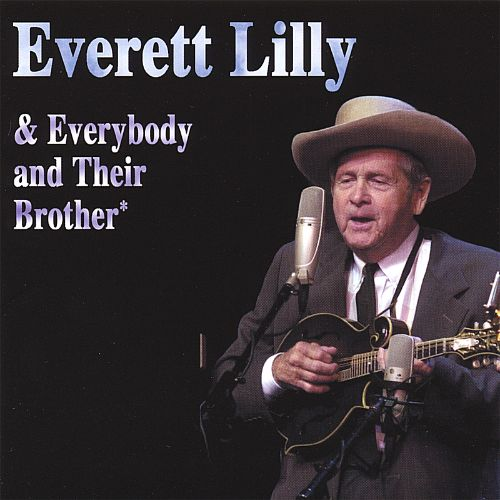 Everett Lilly & Everybody and Their Brother