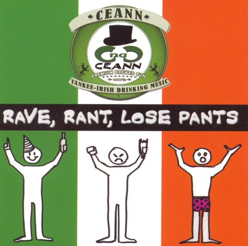 Rave, Rant, Lose Pants