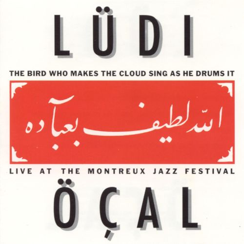 Bird Who Makes the Cloud Sing as He Drums It: Live at the Montreux Jazz Festival