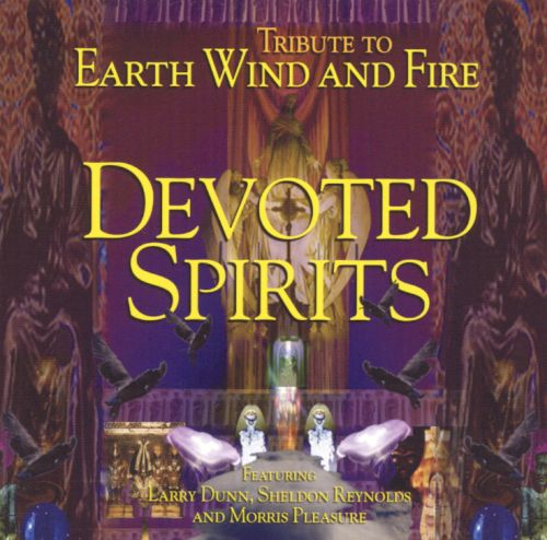 Devoted Spirits: A Tribute to Earth Wind and Fire
