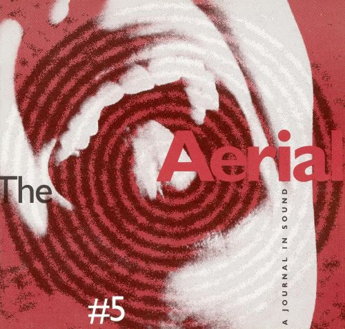 The Aerial # 5: A Journal in Sound