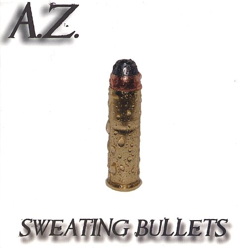 Sweating Bullets