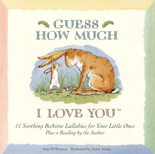 Guess How Much I Love You: Soothing Bedtime Lullabies
