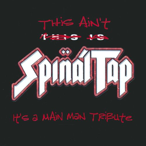 This Ain't Spinal Tap It's a Main Man Tribute