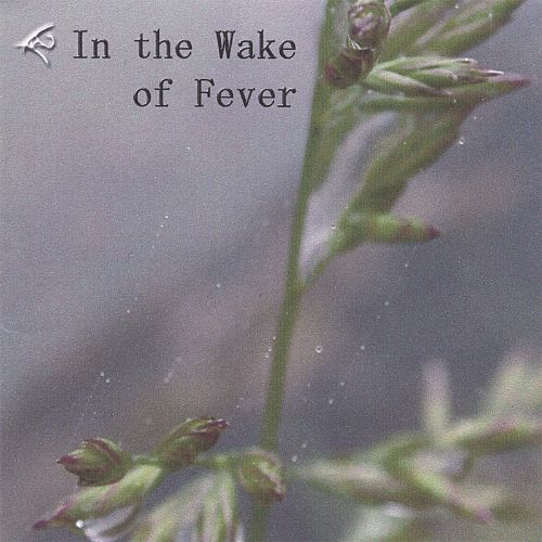 In the Wake of Fever