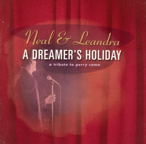 A Dreamer's Holiday: A Tribute to Perry Como