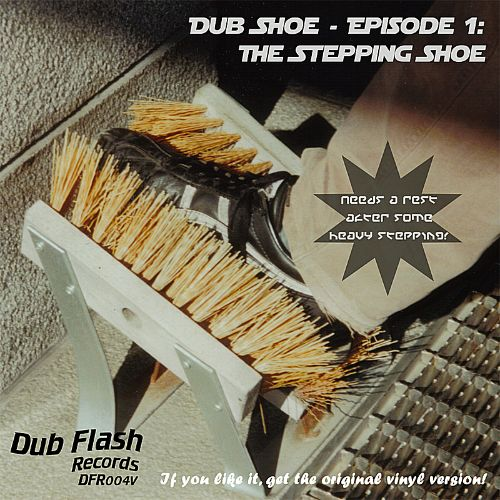 Dub Flash Presents Dub Shoe, Episode 1: The Stepping Shoe
