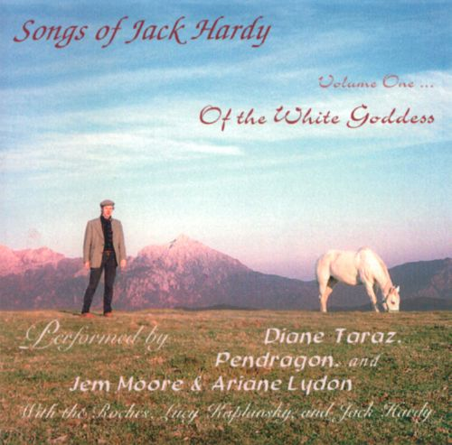 Songs of Jack Hardy, Vol. 1: Of the White Goddess