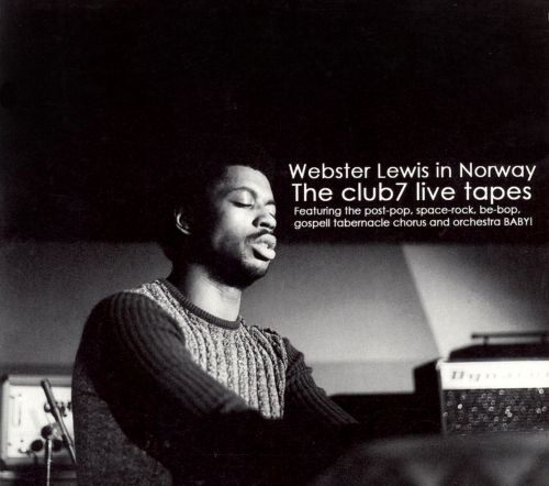 Webster Lewis in Norway: The Club7 Live Tapes