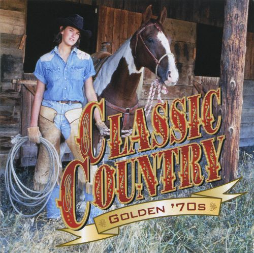 Classic Country Golden 70s 1999 2 Various Artists