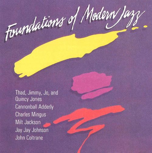 The Foundations of Modern Jazz