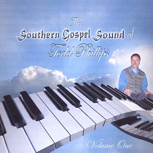 The Southern Gospel Sound of Todd Phillips