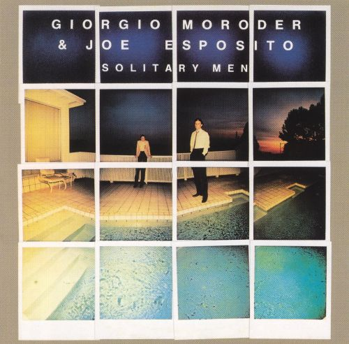Solitary Men - Giorgio Moroder,Joe Esposito | Songs ...
