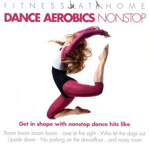 Fitness at Home: Dance Aerobics Nonstop