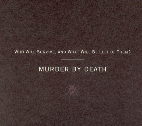 Who Will Survive and What Will Be Left of Them?