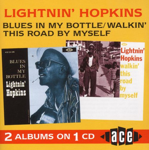 Blues in My Bottle/Walkin' This Road by Myself