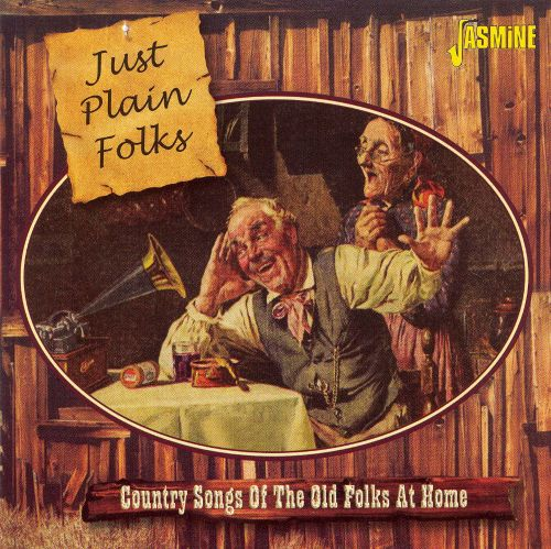 Just plain folks country songs of the old folks at home for Classic house songs