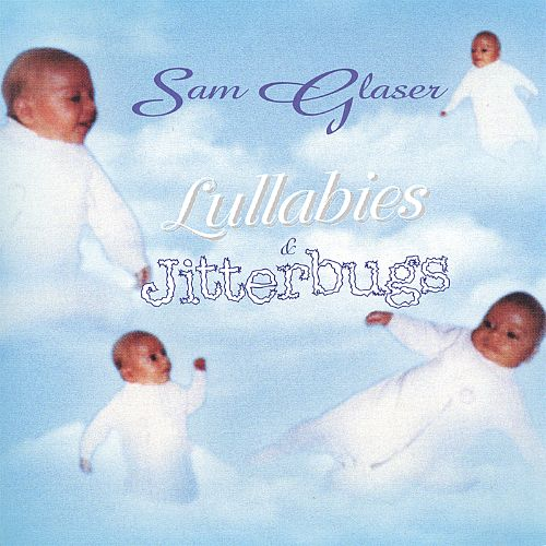 Lullabies and Jitterbugs