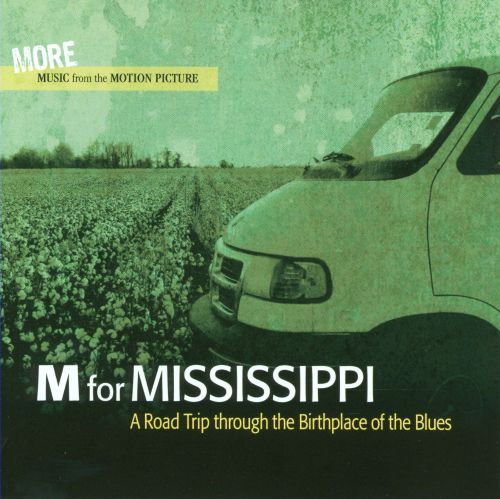 M for Mississippi: A Road Trip Through the Birthplace of the Blues - More Music