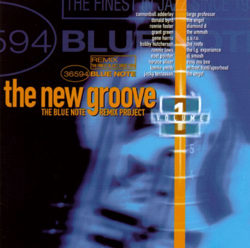 The New Groove: The Blue Note Remix Project, Vol. 1