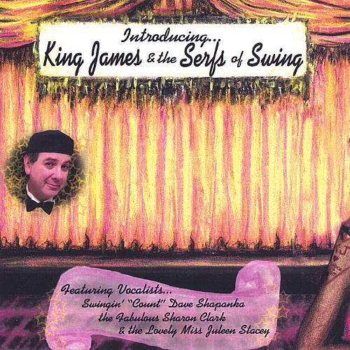Introducing King James and the Serfs of Swing
