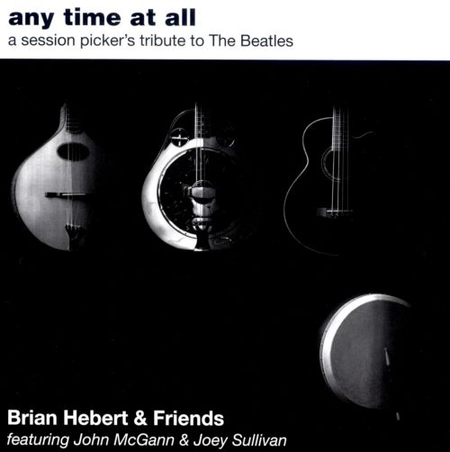 Any Time at All: A Session Picker's Tribute to the Beatles