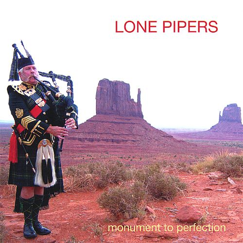 Lone Pipers: Monument to Perfection