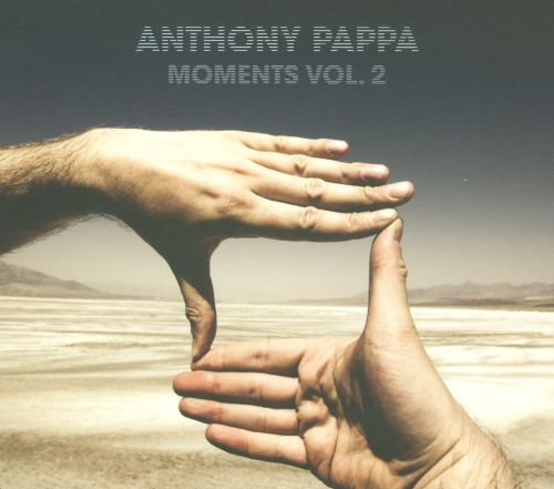 Moments 2-Anthony Pappa
