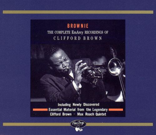 Brownie: The Complete EmArcy Recordings of Clifford Brown