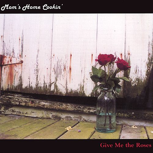Give Me the Roses