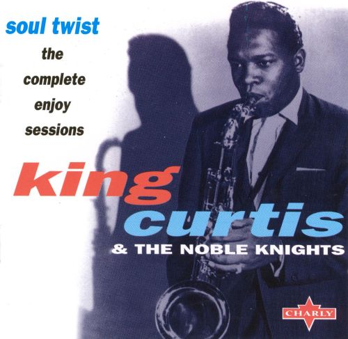 King Curtis And The Noble Knights Soul Twist With King Curtis