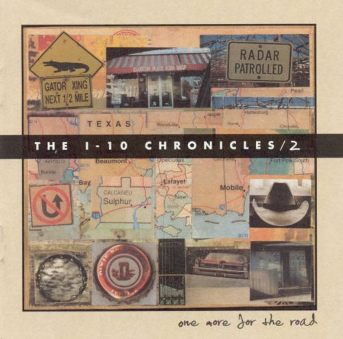 The I-10 Chronicles, Vol. 2: One More for the Road