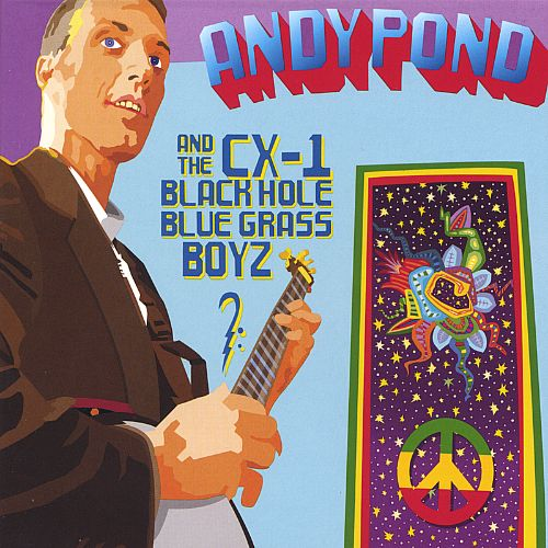 Andy Pond and the CX-1 Blackhole Bluegrass Boyz
