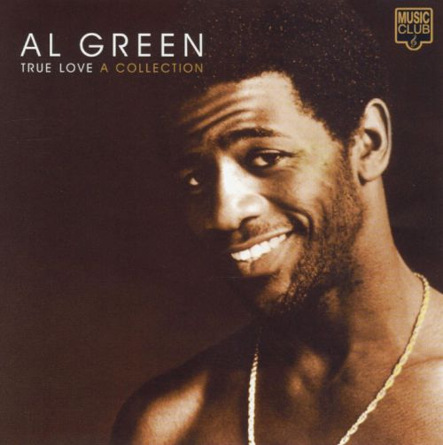 True Love: A Collection - Al Green   Songs, Reviews, Credits ...
