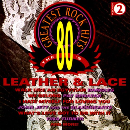 80's Greatest Rock Hits, Vol. 2: Leather & Lace