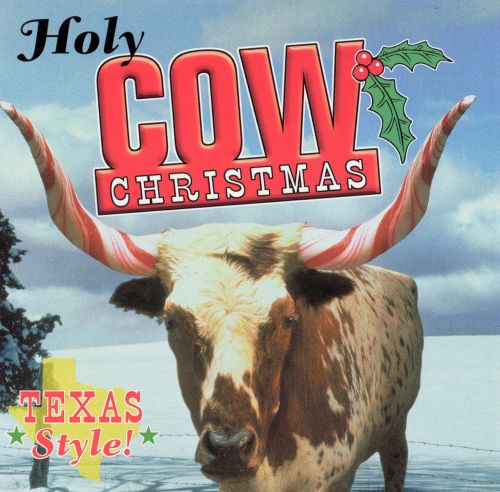 Holy Cow Christmas: Texas Style