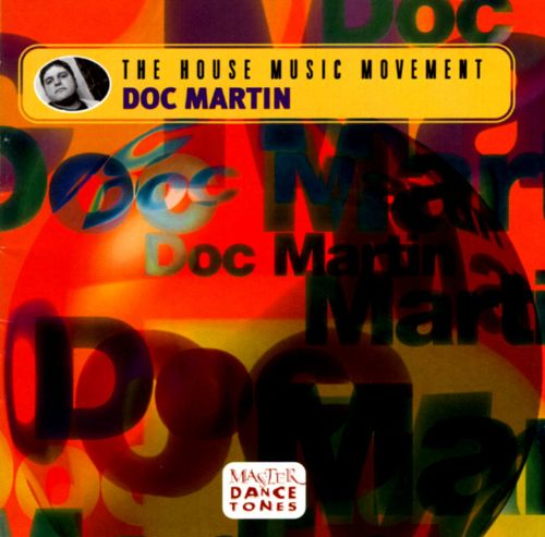 The House Music Movement - Doc Martin