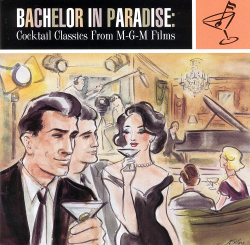 Bachelor in Paradise: Cocktail Classics from MGM Films