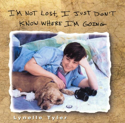 I'm Not Lost I Just Don't Know Where I'm Going