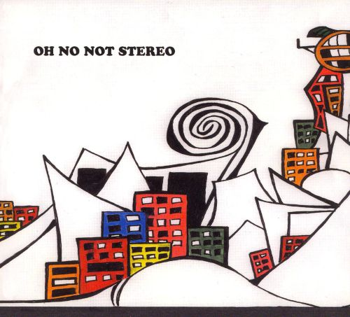 Oh No Not Stereo [EP] [2005]