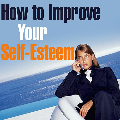 How to Improve Your Self-Esteem in Just One Weekend
