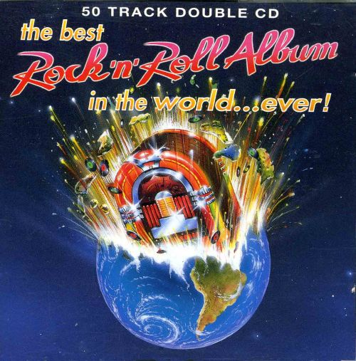 The Best Rock 'N' Roll Album in the World...Ever - Various Artists | Songs, Reviews, Credits ...