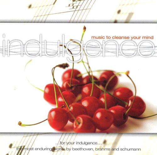 Indulgence: Music To Cleanse Your Mind