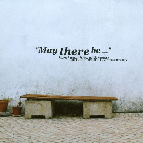 May There Be...